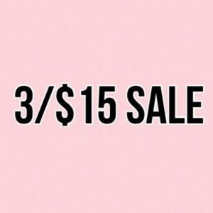 Other - 3 FOR $15 SALE!